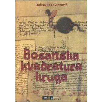 Dubravko Lovrenović: Bosanska kvadratura kruga